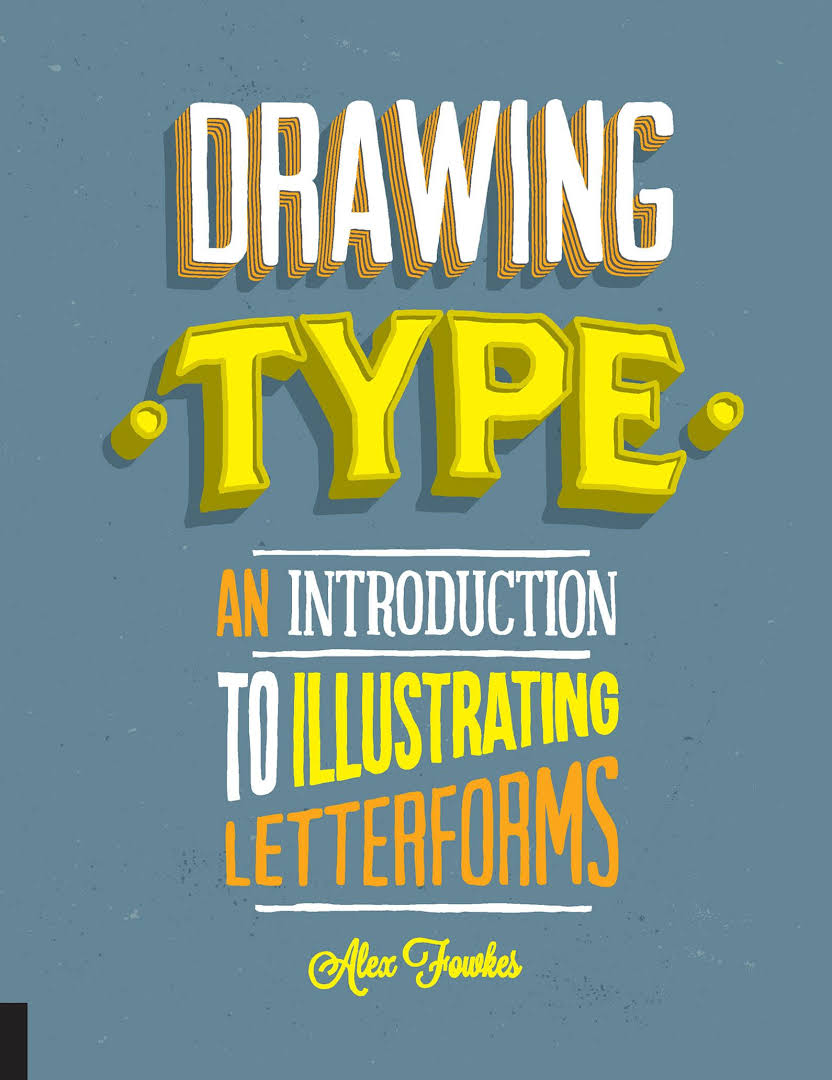 Drawing Type - Alex Fowkes